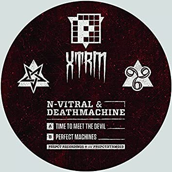 Time To Meet The Devil / Perfect Machines