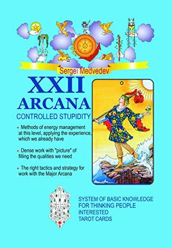 XXII Arcana. Controlled stupidity: Learn to Read the Tarot Cards (22 major arcana tarot Book 1) (English Edition)