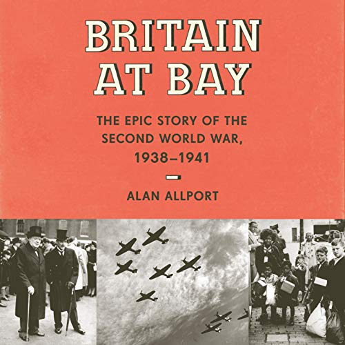 Britain at Bay Audiobook By Alan Allport cover art