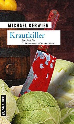 Krautkiller: Kriminalroman (Exkommissar Max Raintaler)