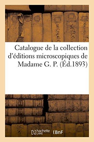 Catalogue de la Collection d'Éditions Microscopiques de Madame G. P. (Généralités)