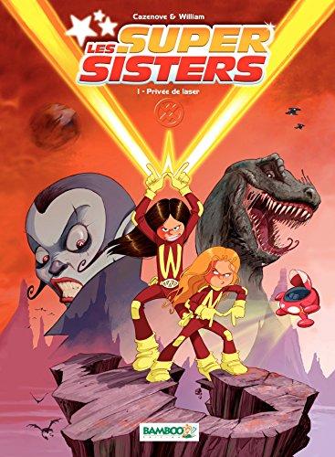 Les Super Sisters: Privée de laser (nouvelle édition)