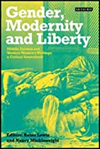 Gender, Modernity and Liberty: Middle Eastern and Western Women's Writings: A Critical Sourcebook