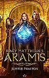 Aramis (Kacy Matthews t. 5) (French Edition)
