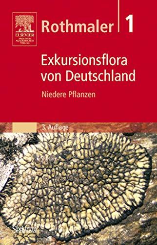 Rothmaler - Exkursionsflora von Deutschland. Band 1: Niedere Pflanzen