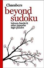 Beyond Sudoku: Kakuro, Hanjie, And Other Japanese Logic Puzzles