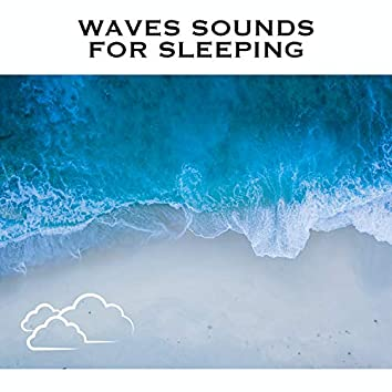 Waves Sounds For Sleeping