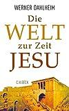 Werner Dahlheim: Die Welt zur Zeit Jesu