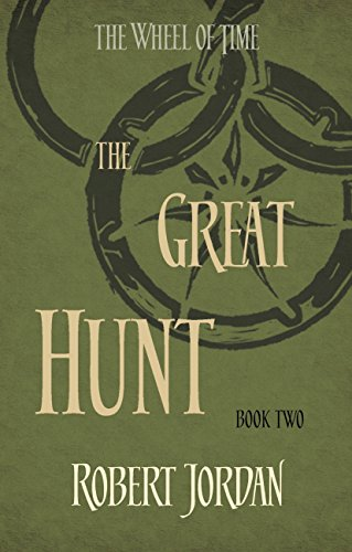 The Great Hunt: Book 2 of the Wheel of Time (soon to be a major TV series) (English Edition)
