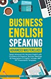 Business English Speaking: Advanced Masterclass – Speak Advanced ESL Business English with Confidence & Elegance: Business Meetings & Presentations in ... PPT Presentation Templates (English Edition)