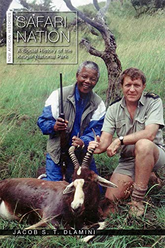 Compare Textbook Prices for Safari Nation: A Social History of the Kruger National Park New African Histories  ISBN 9780821424094 by Dlamini, Jacob S. T.