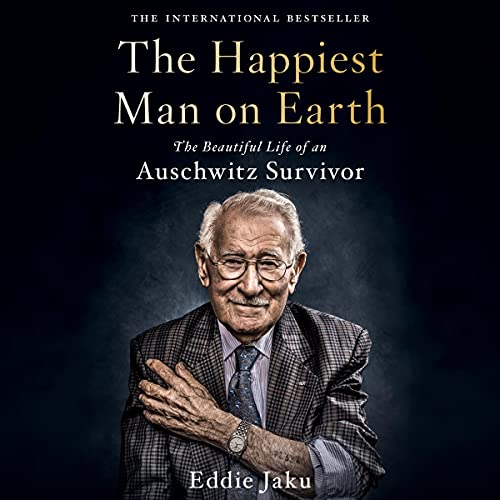 Listen The Happiest Man on Earth: The Beautiful Life of an Auschwitz Survivor audio book