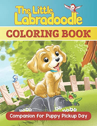 Puppy Pickup Day: Coloring & Activity Book for kids & toddlers, activity books for preschooler (text, colouring, dot to dot, drawing, puzzles, mazes, ... 2-4 4-8 8-10, 8-12) (The Little Labradoodle)