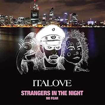 Strangers in the Night / No Fear