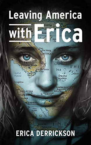 Leaving America with Erica: How to Travel and Set Yourself Free (English Edition)
