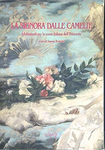 La signora dalle camelie. Adattamenti per la scena italiana dell'Ottocento