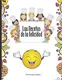 Las Recetas de la felicidad - 100 recetas para completar: Anote los ingredientes, la cocción, sus preparaciones y los consejos de fabricación | 105 Páginas