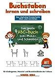 Buchstaben lernen und schreiben –  Das Alphabet kinderleicht üben und verstehen: Das große ABC-Buch zum Malen und Schreiben für Kindergarten-, Vorschul- und Grundschulkinder der 1.Klasse