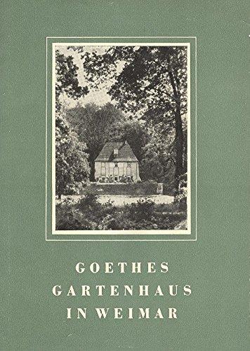 Goethes Gartenhaus in Weimar (Die Gedenkstätten der deutschen Klassik)