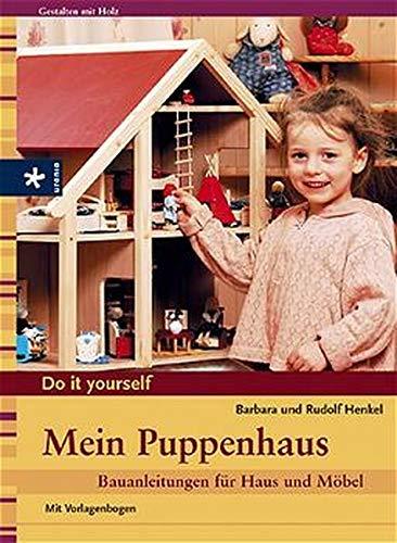 Mein Puppenhaus: Bauanleitungen für Haus und Möbel