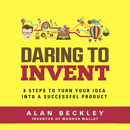 Daring to Invent Audiobook By Alan Beckley cover art