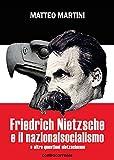 Friedrich Nietzsche e il nazionalsocialismo e altre questioni nietzscheane