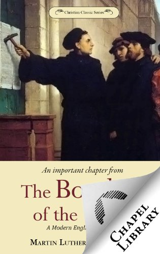 An Important Chapter from The Bondage of the Will - A Modern English Abridgment