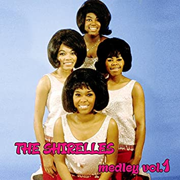The Shirelles Medley 1: Will You Love Me Tomorrow / Dedicated to the One I Love / Baby It's You / I Don't Want to Cry / Blue Holiday / Mama Said / Boys / I'll Do the Same Thing Too / What a Sweet Thing That Was / Look a Here Baby / My Willow Tree
