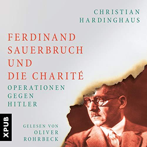 Ferdinand Sauerbruch und die Charité cover art