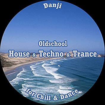 Oldschool House & Techno & Trance for Chill & Dance