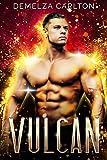 Vulcan: An Alien Scifi Romance (Colony: Holiday Book 3) (English Edition)