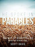 He Spoke in Parables: The Art of Storytelling (English Edition)