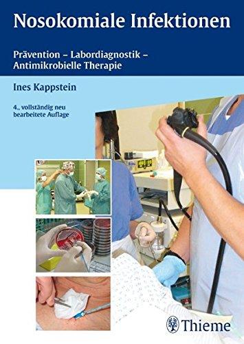 Nosokomiale Infektionen: Prävention - Labordiagnostik - Antimikrobielle Therapie