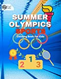 Summer Olympics Sports, Coloring Book for Kids: Coloring book for Kids, Fun pages of different types of Sports including Olympic Sports, Perfect Gift for Boys and Girls (English Edition)