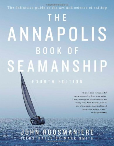 Compare Textbook Prices for The Annapolis Book of Seamanship: Fourth Edition 4 Edition ISBN 9781451650198 by Rousmaniere, John,Smith, Mark