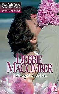 La mejor elección par Debbie Macomber