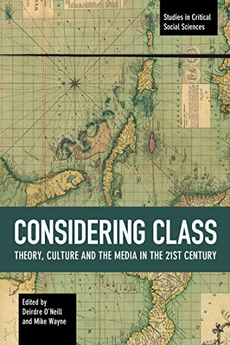 Image of Considering Class: Theory, Culture and the Media in the 21st Century (Studies in Critical Social Sciences, 113)