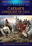 Caesar's Conquest of Gaul (Military History from Original Sources)