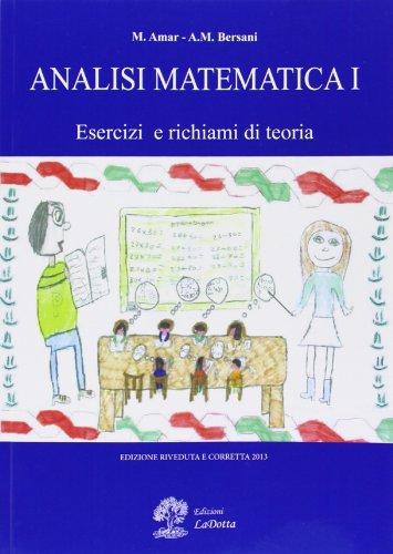 Analisi matematica. Esercizi e richiami di teoria (Vol. 1)