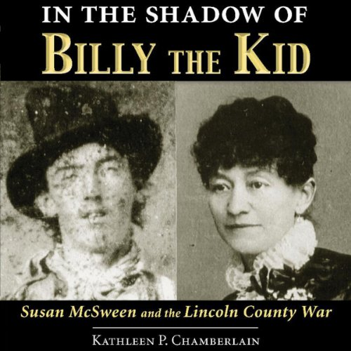 In the Shadow of Billy the Kid     Susan McSween and the Lincoln County War              By:                                                                                                                                 Kathleen P. Chamberlain                               Narrated by:                                                                                                                                 Karen Commins                      Length: 12 hrs and 8 mins     10 ratings     Overall 3.9