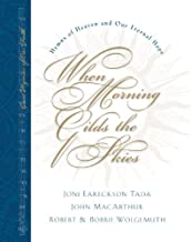 When Morning Gilds the Skies (with CD): Hymns of Heaven and Our Eternal Hope (Great Hymns of Our Faith) [Hardcover] [2002] (Author) Robert Wolgemuth, Bobbie Wolgemuth, Joni Eareckson Tada, John MacArthur, Lane T. Dennis