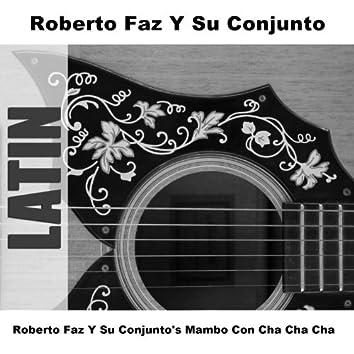 Roberto Faz Y Su Conjunto's Mambo Con Cha Cha Cha
