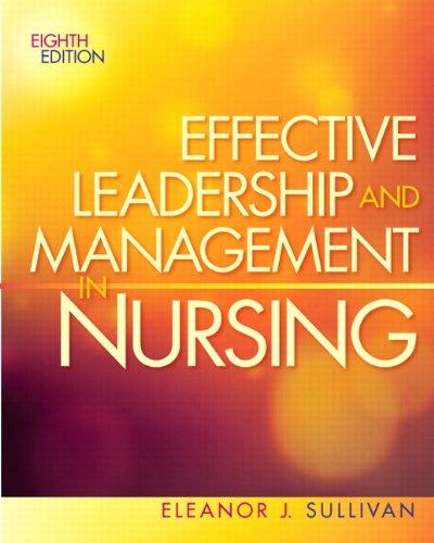Get Free Pdf Effective Leadership And Management In Nursing 8th Edition Effective Leadership Management In Nursing Sull Jjegaaai