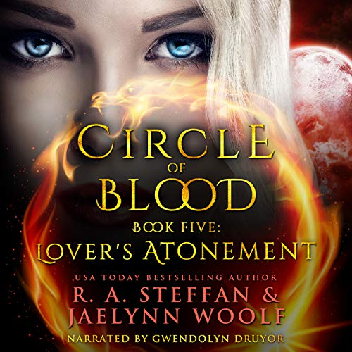 Circle of Blood Book Five: Lover's Atonement                   By:                                                                                                                                 R. A. Steffan,                                                                                        Jaelynn Woolf                               Narrated by:                                                                                                                                 Gwendolyn Druyor                      Length: 8 hrs and 22 mins     4 ratings     Overall 4.3