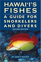 Hawaii's Fishes: A Guide for Snorklers, Divers, and Aquarists