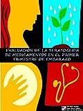 EVALUACIÓN DE LA TERATOGENIA DE MEDICAMENTOS EN EL PRIMER TRIMESTRE DE EMBARAZO. (Spanish Edition)