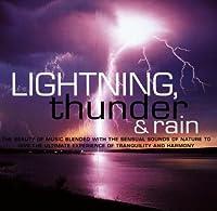 Lightning, Thunder & Rain