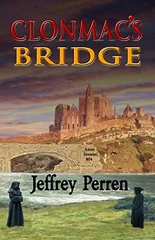 Clonmac's Bridge: an archeological mystery by [Jeffrey Perren]