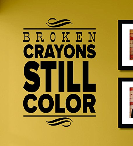 Broken Crayons Still Color Vinyl Wall Decals Quotes Sayings Words Art Decor Lettering Vinyl Wall Art Inspirational Uplifting