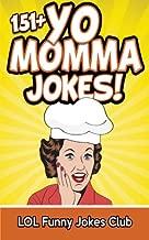 151+ Yo Momma Jokes: The World's Funniest Yo Momma Joke Collection (Funny Yo Momma Jokes)